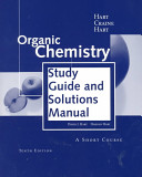 Study Guide and Solutions Manual for Organic Chemistry  a Short Course  10th Ed   Harold Hart  Leslie E  Craine  and David J  Hart