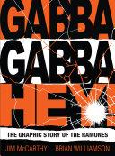 Gabba Gabba Hey  The Graphic Story Of The Ramones