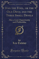 Ivan the Fool  Or the Old Devil and the Three Small Devils