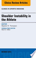 Shoulder Instability in the Athlete  An Issue of Clinics in Sports Medicine