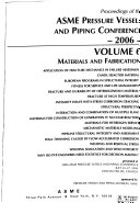 Proceedings of the ASME Pressure Vessels and Piping Conference--2006: Materials and fabrication