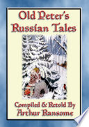 OLD PETERS RUSSIAN TALES   20 illustrated Russian Children s Stories