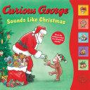 Curious George Sounds Like Christmas Sound Book PDF