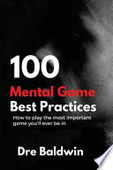 100 Mental Game Best Practices