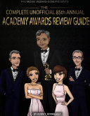 The Complete Unofficial 85th Annual Academy Awards Review Guide