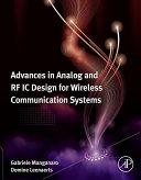 Advances in analog and RF IC design for wireless communication systems / Gabriele Manganaro, Domine Leenaerts