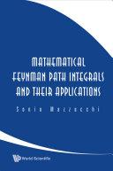 Mathematical Feynman Path Integrals and Their Applications Pdf/ePub eBook