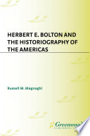 Herbert E  Bolton and the Historiography of the Americas