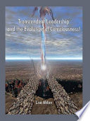 Transcendent Leadership and the Evolution of Consciousness Book