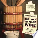 The Way to Make Wine