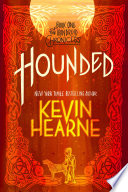 Hounded (with two bonus short stories)  : The Iron Druid Chronicles, Book One
