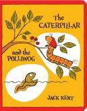 The Caterpillar and the Polliwog [Pdf/ePub] eBook