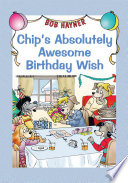 Chip's Absolutely Awesome Birthday Wish