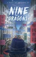 Nine dragons: a play in two acts