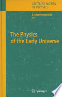 The Physics of the Early Universe Book