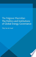 The Politics And Institutions Of Global Energy Governance Book PDF