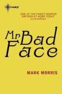 Mr Bad Face
