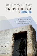 Pdf Fighting for Peace in Somalia