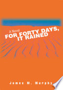 For Forty Days  It Rained