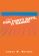 For Forty Days, It Rained
