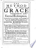 The Method Of Grace In Bringing Home The Eternal Redemption Being The Second Part Of Gospel Redemption