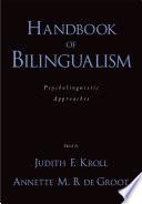 """Handbook of Bilingualism: Psycholinguistic Approaches"" by Judith F. Kroll, Annette M. B. De Groot"