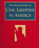The Encyclopedia of Civil Liberties in America  A E