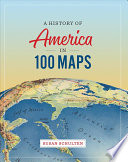 A History of America in 100 Maps Book