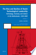 The Rise and Decline of Dutch Technological Leadership  2 Vols  Book