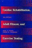 Cardiac Rehabilitation  Adult Fitness  and Exercise Testing