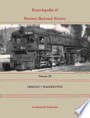 Encyclopedia Of Western Railroad History Oregon Washington