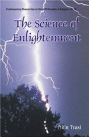 The Science Of Enlightenment Enlightenment, Liberation And God: A Scientific Explanation