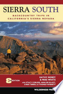 """Sierra South: Backcountry Trips in California's Sierra Nevada"" by Kathy Morey, Mike White, Stacey Corless, Analise Elliot Heid, Chris Tirrell, Thomas Winnett"