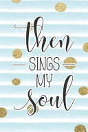 Then Sings My Soul Bible Verse Notebook With Christian Quote Book PDF