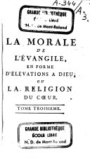 La morale de l'Evangile en forme d'élévations à Dieu ou la religion du coeur...
