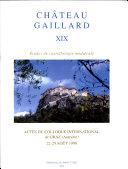 Chteau Gaillard: Etudes de Castellogie M'Di'vale 19 - Colloque de Graz (1998)
