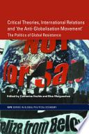 Critical Theories International Relations And The Anti Globalisation Movement