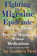 Fighting The Migraine Epidemic