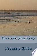 Ena Are You Okay
