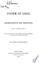 A System of Logic  Rationcinative and Inductive Book PDF