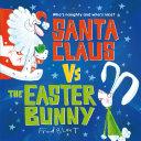 Santa Claus vs. the Easter Bunny Pdf/ePub eBook