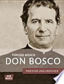 Don Bosco  : Priester und Erzieher