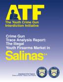 Youth Crime Gun Interdiction Initiative 1997 Salinas  CA