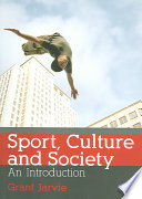 """Sport, Culture and Society: An Introduction"" by Grant Jarvie"