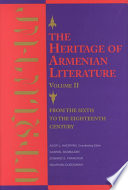 The Heritage of Armenian Literature  From the sixth to the eighteenth century