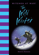 Witches at War!: The Wild Winter