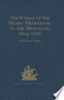 The Voyage of Sir Henry Middleton to the Moluccas  1604 1606 Book