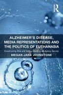 Alzheimer s Disease  Media Representations and the Politics of Euthanasia