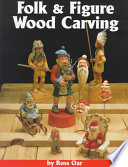 Folk and Figure Wood Carving