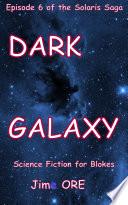 Dark Galaxy